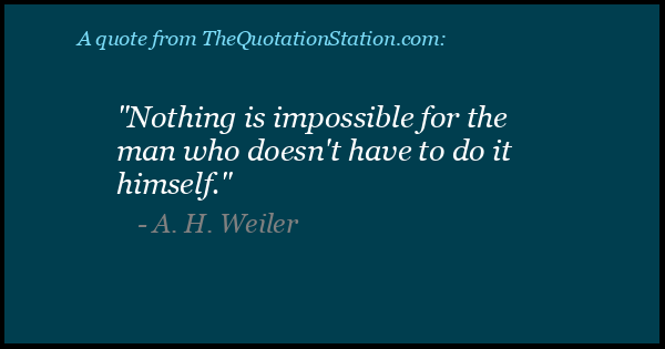 Click to Share this Quote by A H Weiler on Facebook