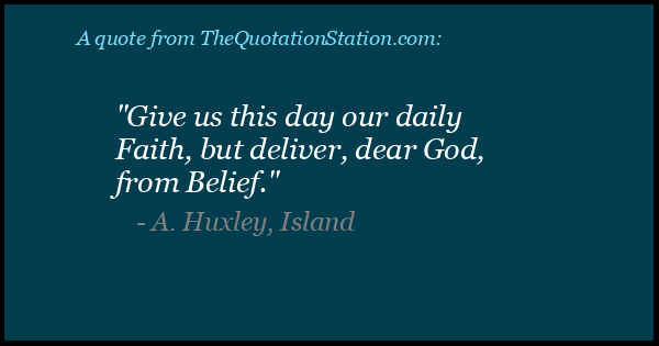 Click to Share this Quote by A Huxley, Island on Facebook