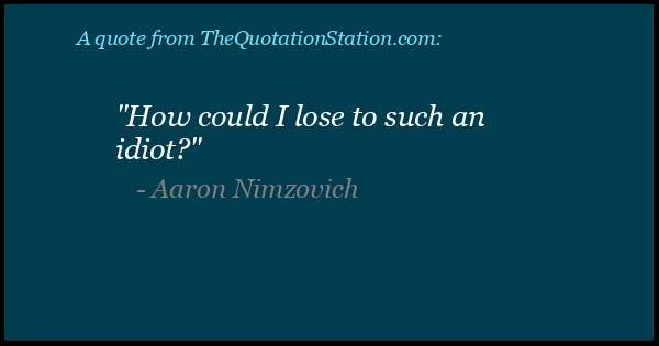 Click to Share this Quote by Aaron Nimzovich on Facebook