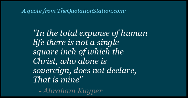 Click to Share this Quote by Abraham Kuyper on Facebook