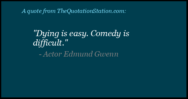 Click to Share this Quote by Actor Edmund Gwenn on Facebook