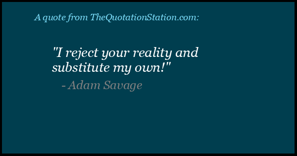 Click to Share this Quote by Adam Savage on Facebook