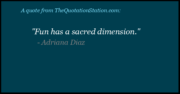 Click to Share this Quote by Adriana Diaz on Facebook