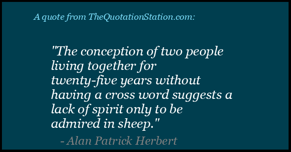 Click to Share this Quote by Alan Patrick Herbert on Facebook