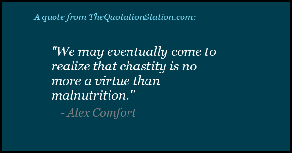 Click to Share this Quote by Alex Comfort on Facebook