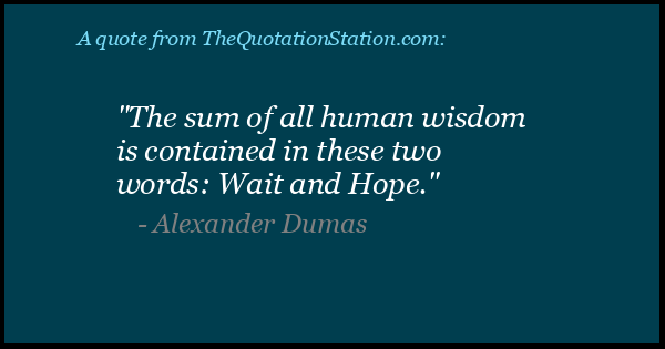 Click to Share this Quote by Alexander Dumas on Facebook