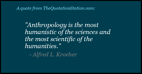 Click to Share this Quote by Alfred L Kroeber on Facebook