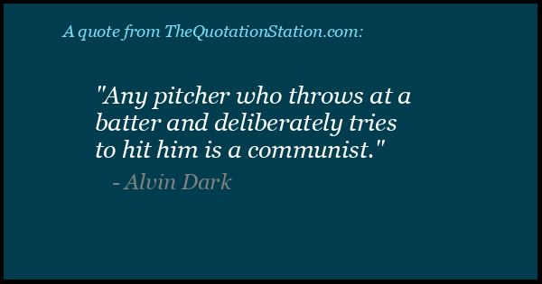 Click to Share this Quote by Alvin Dark on Facebook