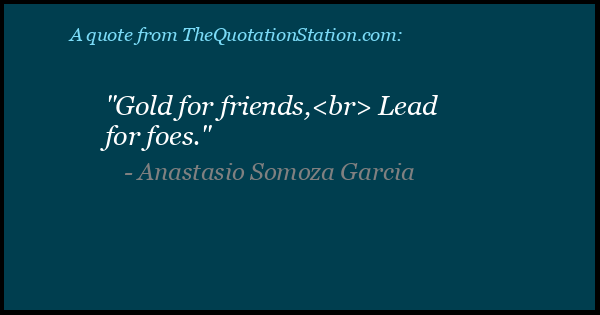 Click to Share this Quote by Anastasio Somoza Garcia on Facebook