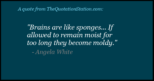 Click to Share this Quote by Angela White on Facebook