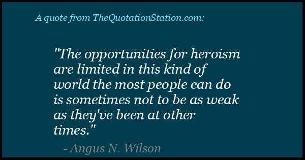 Click to Share this Quote by Angus N Wilson on Facebook
