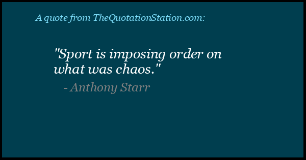 Click to Share this Quote by Anthony Starr on Facebook