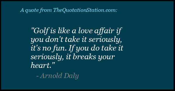 Click to Share this Quote by Arnold Daly on Facebook