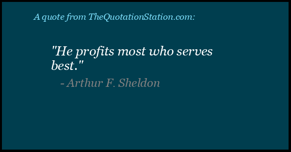 Click to Share this Quote by Arthur F Sheldon on Facebook