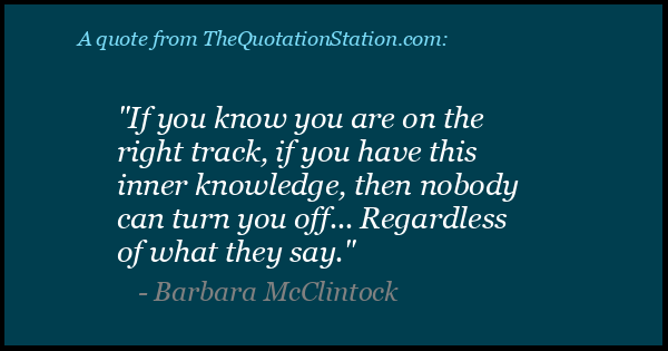 Click to Share this Quote by Barbara McClintock on Facebook