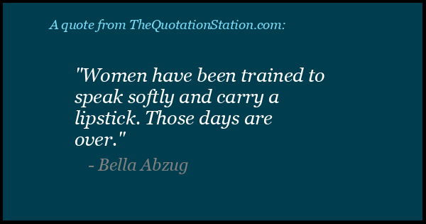 Click to Share this Quote by Bella Abzug on Facebook