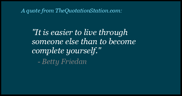 Click to Share this Quote by Betty Friedan on Facebook