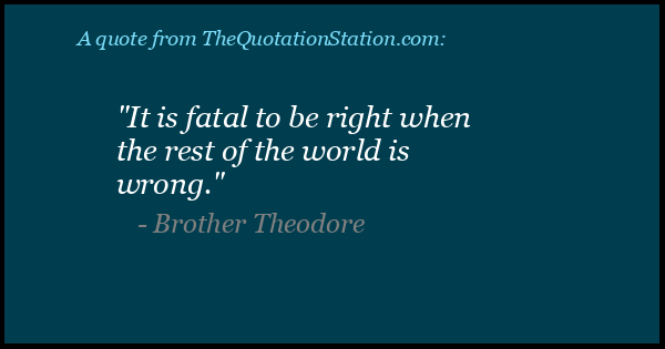 Click to Share this Quote by Brother Theodore on Facebook