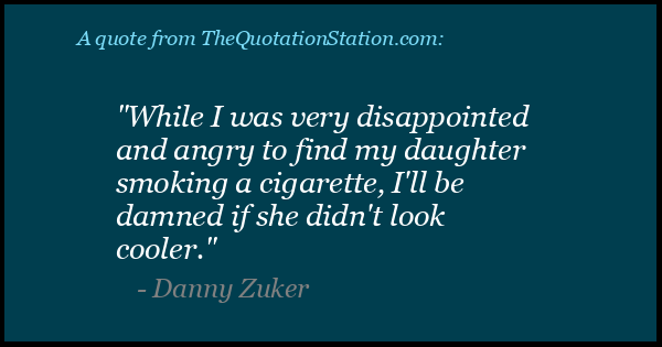 Click to Share this Quote by Danny Zuker on Facebook