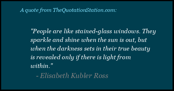 Click to Share this Quote by Elisabeth Kubler Ross on Facebook