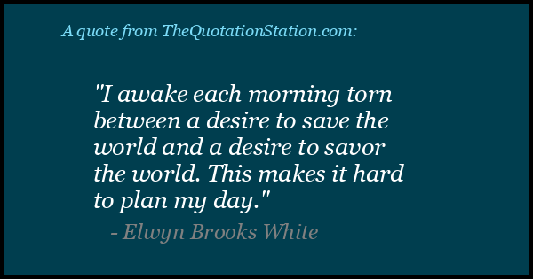 Click to Share this Quote by Elwyn Brooks White on Facebook