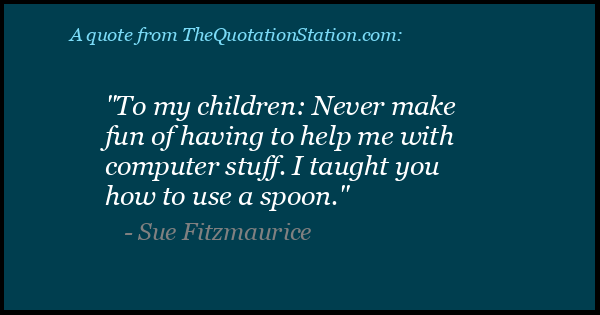 Click to Share this Quote by Sue Fitzmaurice on Facebook